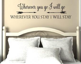 Wherever you go I will go - vinyl wall decal, master bedroom, vinyl lettering, wall sticker, design