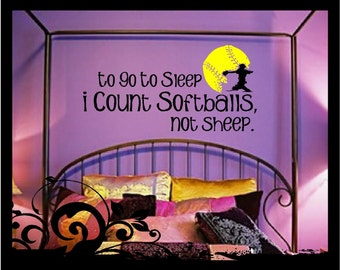 To Go To Sleep I Count Softballs, Not Sheep - Vinyl Decal