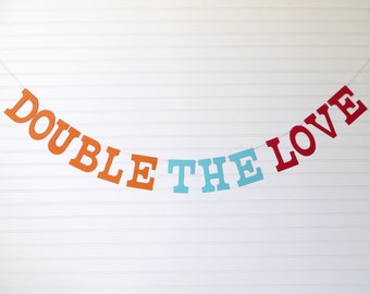 Double The Love Banner - 5 inch Letters - Twins Banner Twins Baby Shower Banner Twins Shower Decor Twins Baby Banner Twin Baby Shower Sign