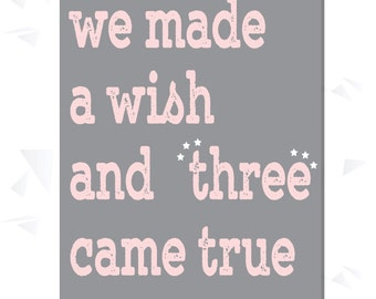 we made a wish and three came true, YOU PICK COLOR, Triplets, Baby, Nursery, bedroom, Boy, Girl, Decor