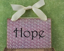 "Rusty Tin Sign, Wall Hanging, ""Hope"" Printed on Scrapbook Paper and Applied with Mod Podge"
