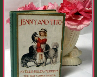 Vintage 1914-Titanic Era Childrens Book-JENNYand TITO-Little Girl & Her Dog Sweet Adventures-First Edition-Hardcover-86 Pages-Rare