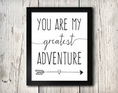 Printable Art Inspirational Print You Are My Greatest Adventure Quote Typography Home Decor Motivational Wall Art