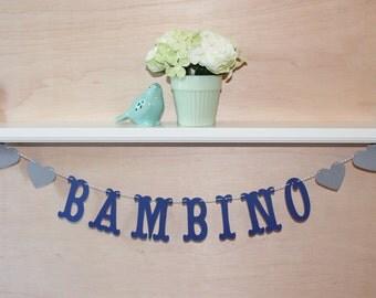 Bambino Baby Banner - Custom Colors - Italian Baby Shower, Nursery Decoration or Photo Prop