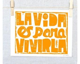 La vida es para Vivirla, Life is for Living, Wall Art, Spanish, Graduation Gift Idea, Retirement Gift, Prints, Spanish Poster, Nursery ARt