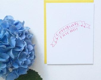 Congrats Friend Card - Congratulations - New Baby - Graduation - New Home - New Job - Friend Coworker Colleague