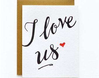 I Love Us - letterpress card