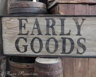 Primitive Early Look EARLY GOODS Wooden sign