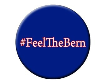 Bernie Magnet or Pin #FeelTheBern -  Bernie Sanders for President in 2016 Large 2.25 inch Button or Badge