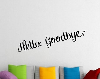 Hello Goodbye Home Wall Decal Removable Foyer Wall Sticker Word Quotes