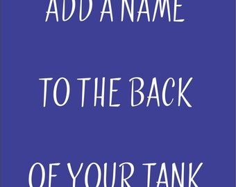 Add a Name to the back of your tank or tshirt