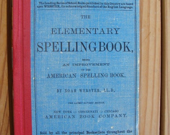 The Elementary Spellingbook 1908 Noah Weester The national standard School Book