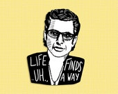 Life uh finds a way Jurassic Park Jeff Goldblum brooch