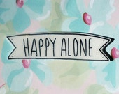 Happy Alone brooch, backpack pin, banner pin, feminist brooch, tumblr, 90's fashion, 90's style, dope Badge