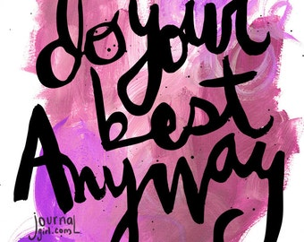 Do Your Best Anyway Inspirational Handlettered Digital Print