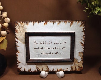 Basketball . . . doesn't build character -