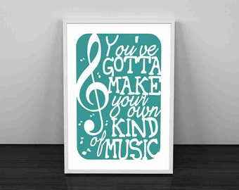 Typography art print - Your Own Kind of Music v1 - music inspired inspirational poster in turquoise & white
