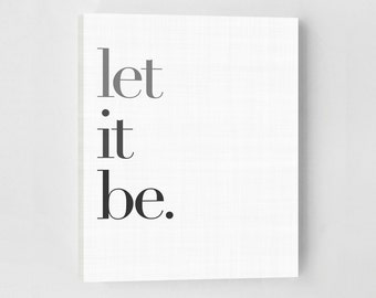 Let It Be, Canvas Quotes, Canvas Art, Minimalist Poster, Office Art, Art Print, Scandinavian Print, Inspirational Quote Art Print, Quotes