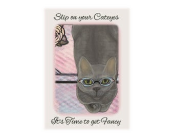 Gray Cat Art Print- Slip on Your Cateyes It's Time to Get Fancy
