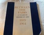 Vintage Between the Fairs 25 Years of American Art Book 1939 - 1964 Art Prints Whitney Museum