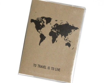 PASSPORT COVER - To Travel is to Live. Recycled Paper, World Map, Vinyl Passport Holder, International Travel, Travel Wallet, Accessory