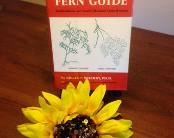 The Southern Fern Guide, First Edition, by Edgar T. Wherry, Ph.D.