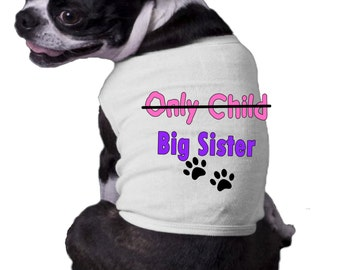Only Child NOW Big Sister Shirt  Announcement Ribbed Dog Shirt  Family Doggy t-shirt dog paw