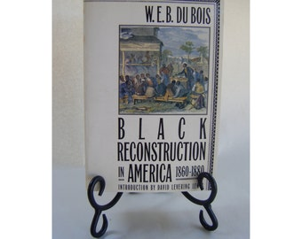 Black Reconstruction in America 1860-1880 Vintage Book History WEB Dubois Civil Rights Civil War Slavery African American Social Justice