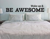 Wake up & Be Awesome - Vinyl Wall Art Decal- Home Living Room Bedroom wall decal decor - Inspirational, motivational, Self Help