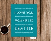 Seattle Art Print, Home Decor, Anniversary Gift Idea, I Love You From Here To SEATTLE, Shown in Teal - Choose Color Canvas Frame