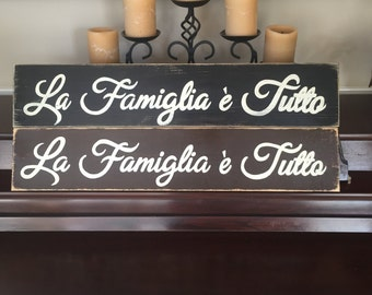Family is Everything La Famiglia e Tutto Sign Plaque Italian Italy Rustic Tuscany Home Decor You Pick Color Wooden Families Hand Painted