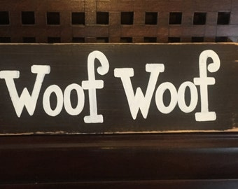 WOOF WOOF Wall Plaque DOG Room Canine Lover Dogs Sign Wooden Hand Painted You Pick Color