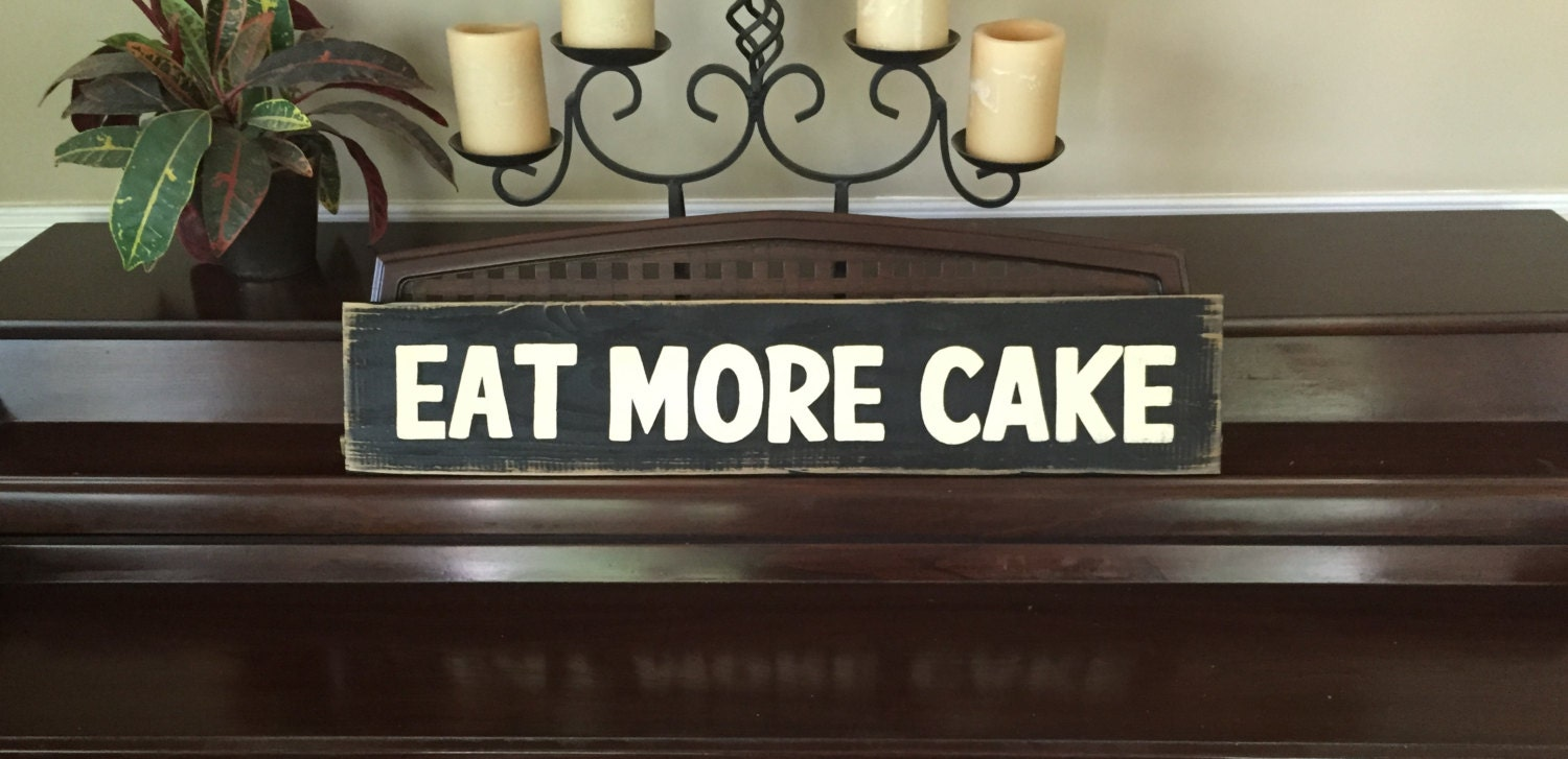 EAT MORE CAKE Sign You Chose Color Plaque Wall Art Wooden