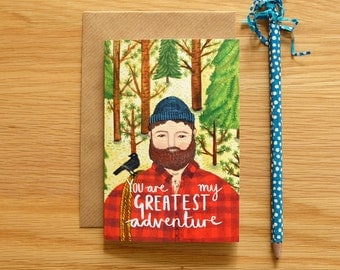 Illustrated Lumberjack Card: You are my Greatest Adventure