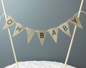 Faux Burlap Oh Baby Cake Topper Banner, Rustic Chic Baby Shower, Shabby Shower Decor, Neutral Baby Shower Decoration Cake Bunting,