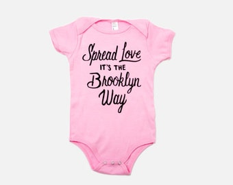 FREE SHIPPING, PINK, Spread Love it's the Brooklyn Way, Baby Onesie