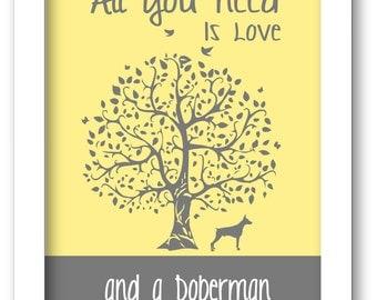 Doberman art Print, All You Need Is Love And A Doberman, Tree, Modern Wall Decor, Pet Lover Gift
