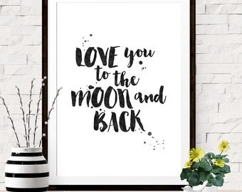 Love You to the Moon and Back, Printable Art,  Baby Room Decor, Wall Art, INSTANT DOWNLOAD, Moon Quote, Childs Room Decor, Inspirational Art