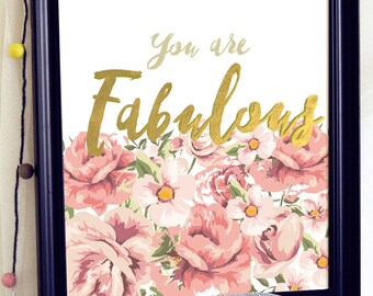 You Are Fabulous, Unique Prints, Pink and Gold Prints, Unique Gift Ideas,Unique Gifts, Pink and Gold Decor, Gifts For Him, Gifts For Friends