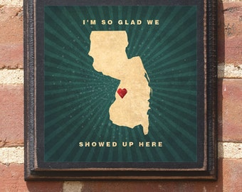 """New Jersey NJ """"I'm So Glad We Showed Up Here"""" NJ Wall Art Sign Plaque Gift Present Personalized Color Custom Location Home Decor Antiqued"""