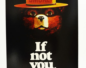 Vintage Smokey Bear Poster....If Not You, Who?... Original Poster....Only 2 Left