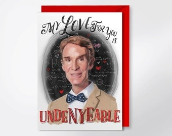 I Love You Card - My Love For You Is UndeNyeAble - Bill Nye Greeting Card - Valentine's Day Card - Bill Nye Card - Funny Greeting Card