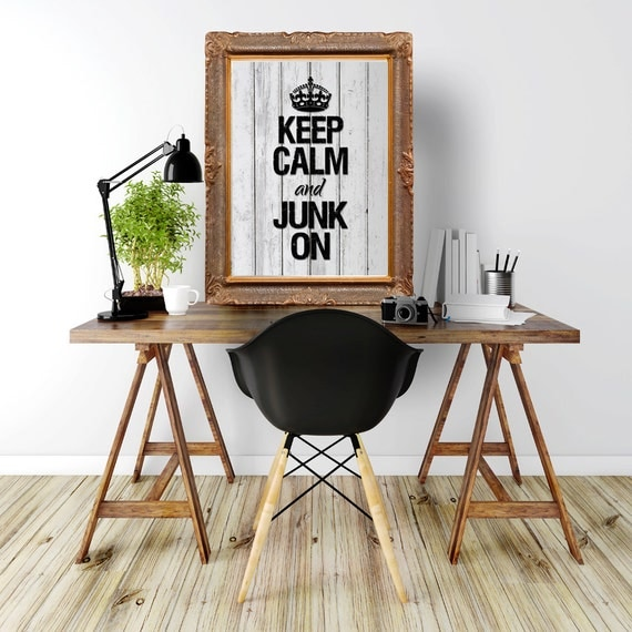 Digital download, instant download,keep calm and junk on,distressed wood,art print,poster,typography,home decor