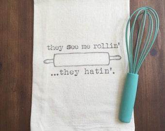 They See Me Rollin' Flour Sack Tea Towel