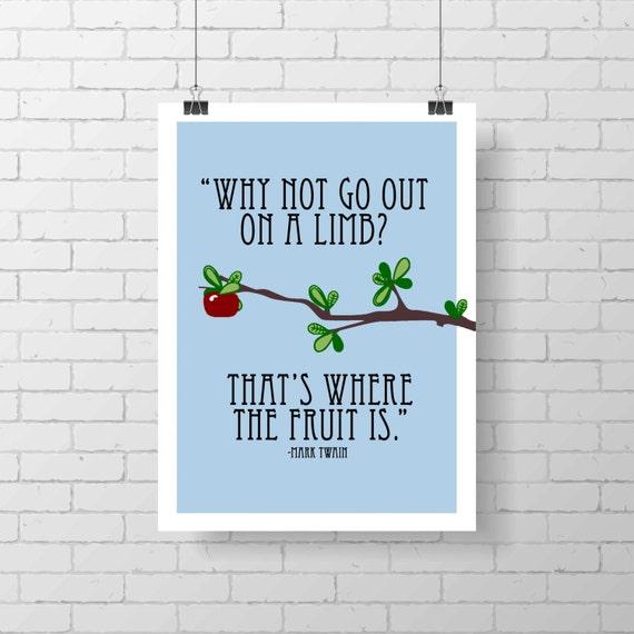 Inspirational print - kid decor - classroom print - Why not go out on a limb- Apple tree print- motivational decor - Mark Twain quote
