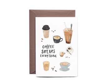 Coffee Solves Evedrything Illustrated Greeting Card