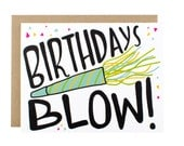 Funny Birthday Card - Birthdays Blow!