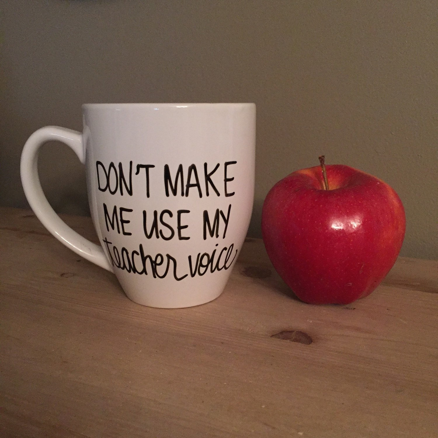 don u0027t make me use my teacher voice mug teacher mug mug