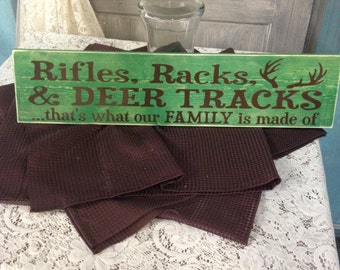 Rifles, Racks, and Deer Tracks That's What Our Family is Made of