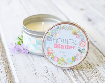 Mothers Matter Soy Candle-You choose the scent.